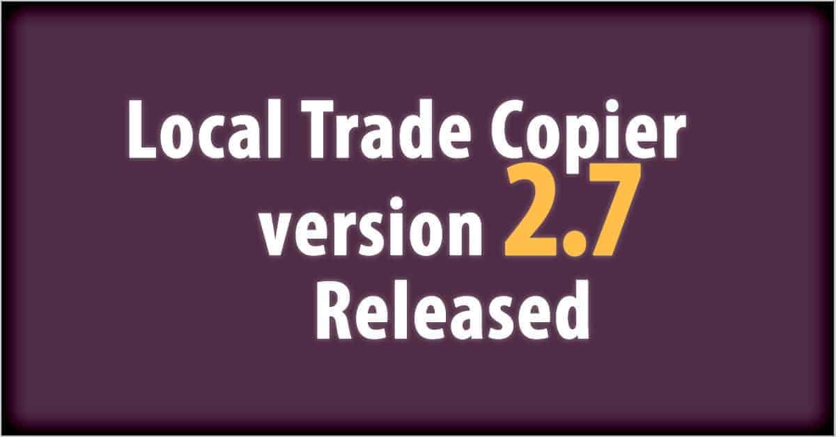 Local Trade Copier version 2.7 released for MetaTrader 4