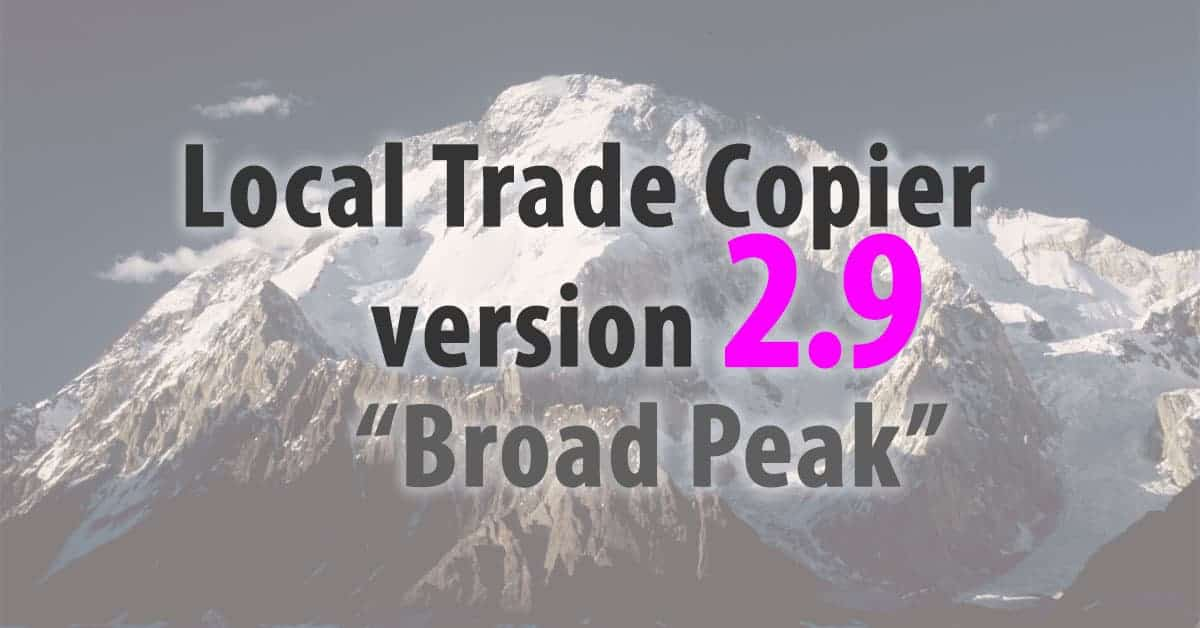 "Local Trade Copier 2.9 ""Broad Peak"""