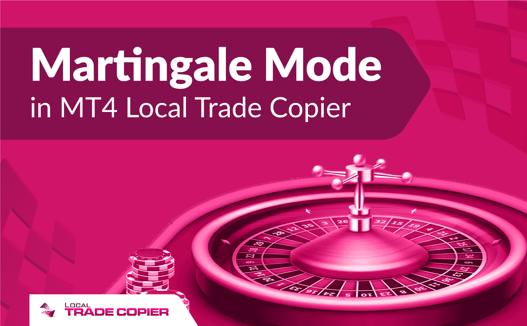 Local-Trade-Copier-Tutorials-martingale-mode-1745x1080