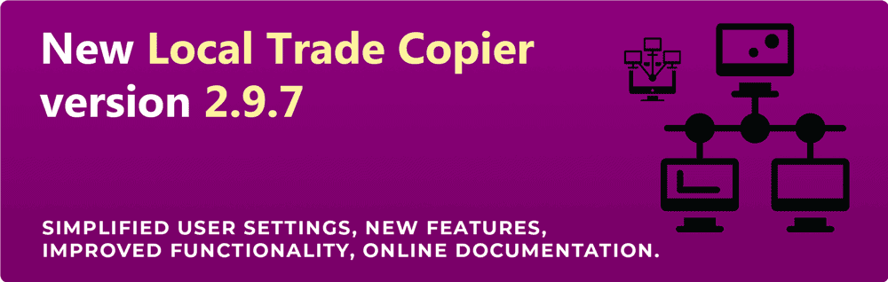 New MT4 Local Trade Copier version 2.9.7 has been released