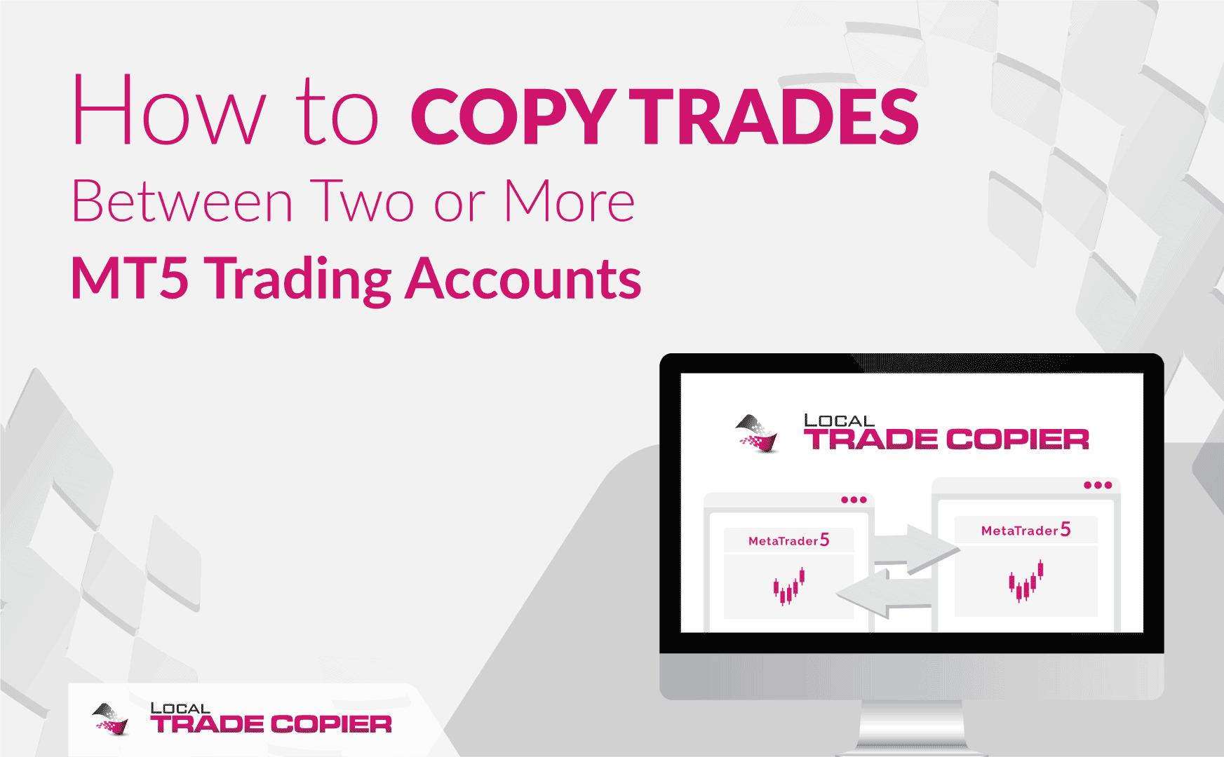 Local-Trade-Copier-Tutorials-copy-trades-between-mt5-accounts-1745x1080