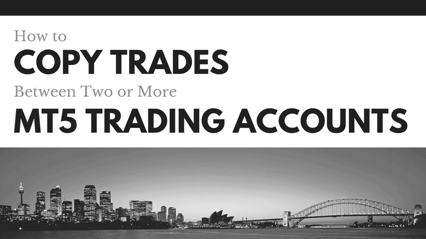 tutorial-how-to-copy-trades-between-mt5-accounts-850x478