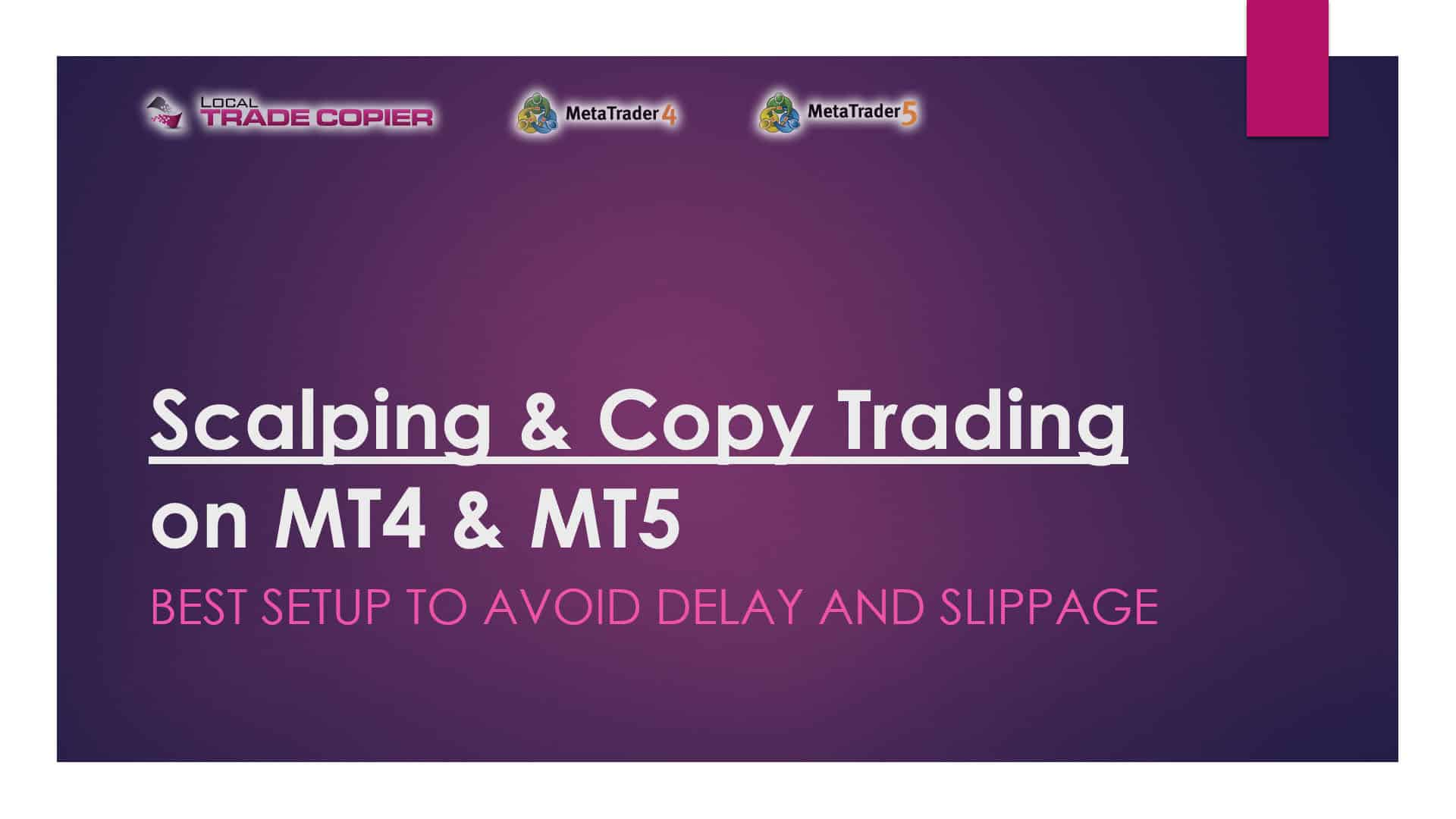 Scalping and Copy Trading on MT4 and MT5 (Best Setup to Avoid Delay and Slippage)